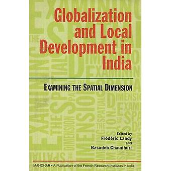 Globalization and Local Development in India - Examining the Spatial D