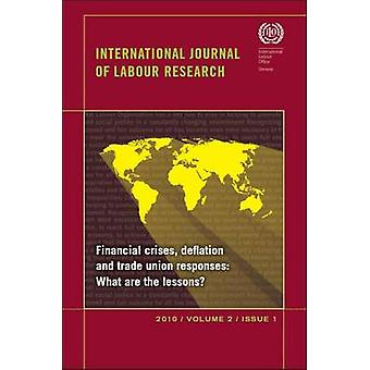 Financial Crises - Deflation - and Trade Union Responses - What are th