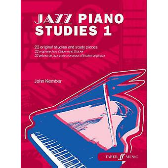 Jazz Piano Studies 1 by John Kember - 9780571524006 Book