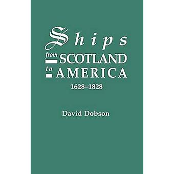 Ships from Scotland to America 16281828 1st Vol by Dobson & David