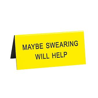 Say What Swearing Will Help Small Desk Sign (Yellow)