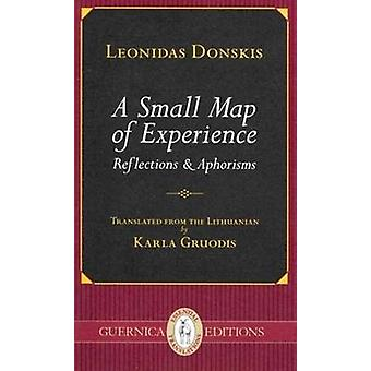 Small Map of Experience - Reflections & Aphorisms by Leonidas Donskis