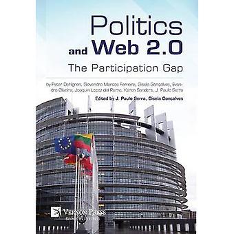 Politics and Web 2.0 The Participation Gap by Goncalves & Gisela