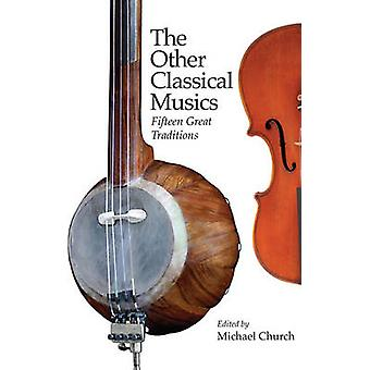 Other Classical Musics by Michael Church