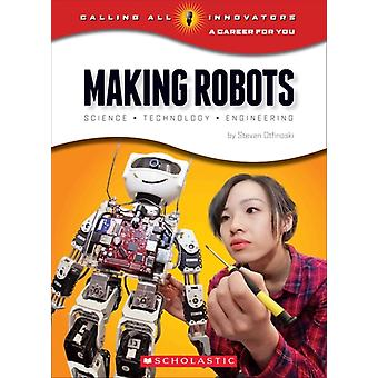 Making Robots  Science Technology and Engineering by Steven Otfinoski