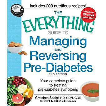 Scalpi & Gretchen & RD & CDN & CDE:n Everything Guide to Managing and Reversing PreDiabetes