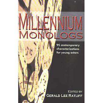 Millennium Monologs by Edited by Gerald Lee Ratliff