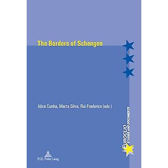 The Borders of Schengen by Edited by Alice Cunha & Edited by Rui Frederico