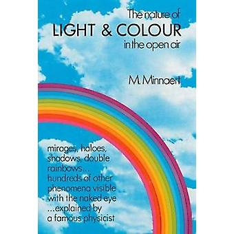 The Nature of Light and Colour in the Open Air by M. Minnaert