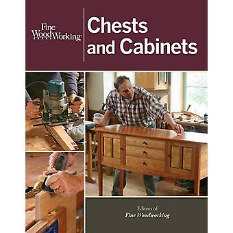 Fine Woodworking Chests and Cabinets by Editors of Fine Woodworking Magazine