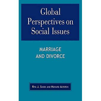 Global Perspectives on Social Issues Marriage and Divorce by Simon & Rita James