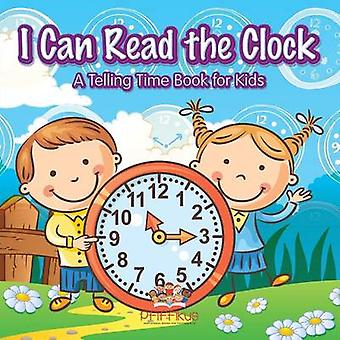 I Can Read the Clock   A Telling Time Book for Kids by Pfiffikus