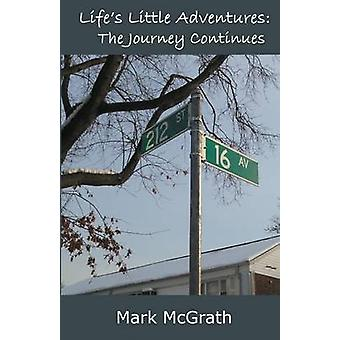 Lifes Little Adventures The Journey Continues by McGrath & Mark