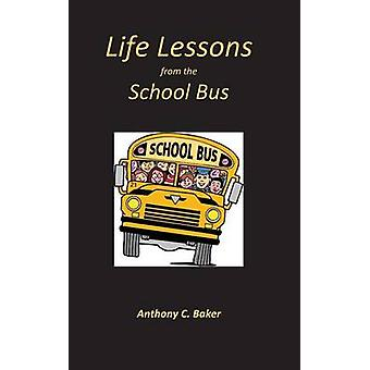 Life Lessons from the School Bus by Baker & Anthony
