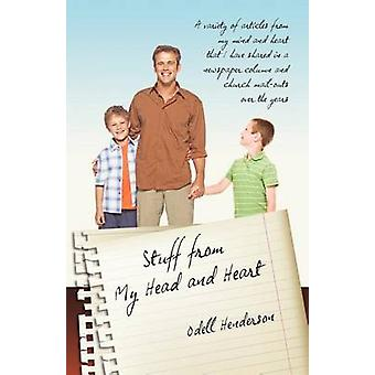 Stuff from My Head and Heart par Henderson et Odell