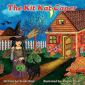 The Kit Kat Caper by Ross & Susan R.
