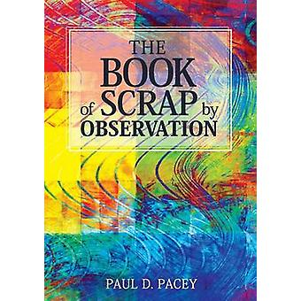 The Book of ScrapBy Observation by Pacey & Paul David