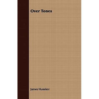 Over Tones by Huneker & James