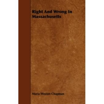 Right and Wrong in Massachusetts by Chapman & Maria Weston