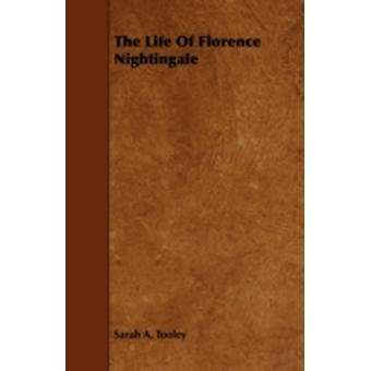 The Life Of Florence Nightingale by Tooley & Sarah A.