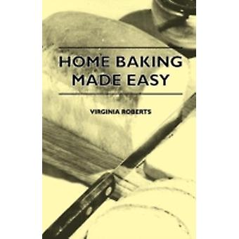 Home Baking Made Easy by Roberts & Virginia