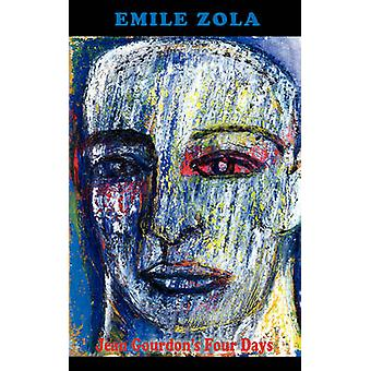 Jean Gourdons Four Days by Zola & Emile