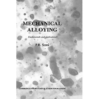 Mechanical Alloying Fundamentals and Applications by Soni & P. R.