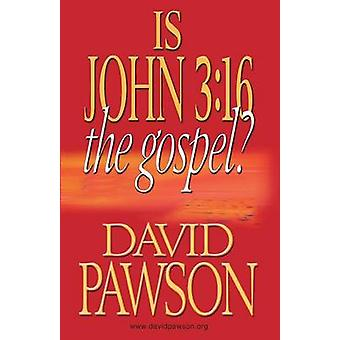 Is John 316 the Gospel by Pawson & David