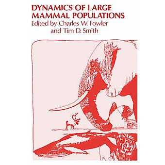 Dynamics of Large Mammal Populations by Fowler & Charles W.