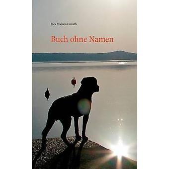 Buch ohne Namen by Donath & Ines Evalonja