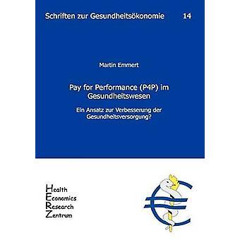 Pay for Performance P4P im Gesundheitswesen by Emmert & Martin
