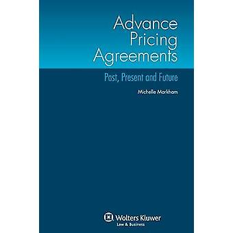 Advance Pricing Agreements Past Present and Future by Markham