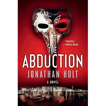 The Abduction by Jonathan Holt - 9780062267054 Book
