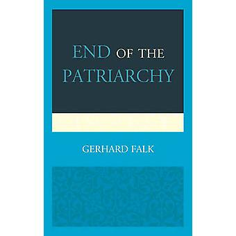 End of the Patriarchy by Gerhard Falk - 9780761867067 Book