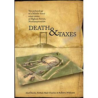 Death and Taxes - The Archaeology of a Middle Saxon Estate Centre at H