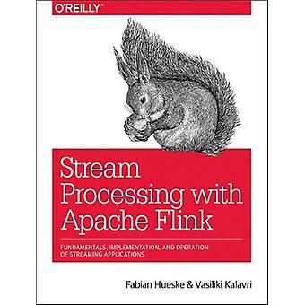 Stream Processing with Apache Flink by Fabian Hueske - 9781491974292