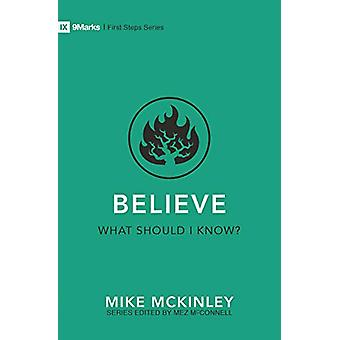 Believe - What Should I Know? by Mike McKinley - 9781527103054 Book