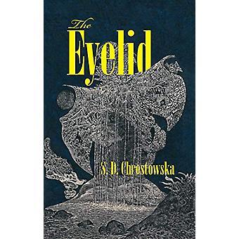 The Eyelid by S D Chrostowska - 9781552454084 Book