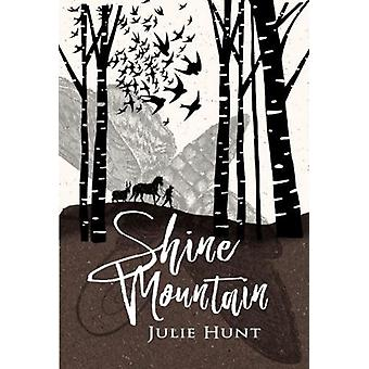 Shine Mountain by Julie Hunt - 9781760634780 Book