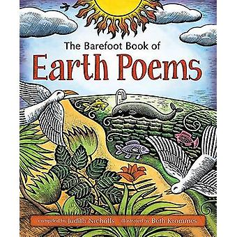 The Barefoot Book of Earth Poems - 2016 by Judith Nicholls - Beth Krom