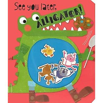 See You Later - Alligator! by Rosie Greening - 9781788432771 Book