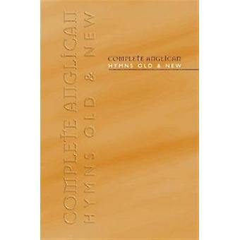 Complete Anglican Hymns Old and New - Words Edition by Kevin Mayhew -