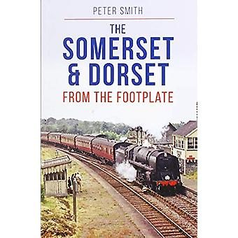 Somerset & Dorset from the Footplate by Peter Smith - 97819093289