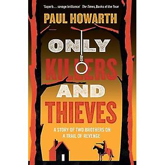 Only Killers and Thieves by Paul Howarth - 9781911590057 Book