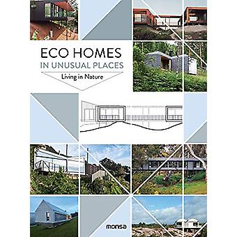 Eco Homes in Unusual Places - Living in Nature by Patricia Martinez -