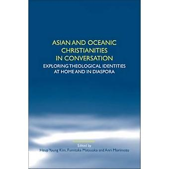 Asian and Oceanic Christianities in Conversation - Exploring Theologic