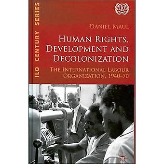 Human Rights - Development and Decolonization - The International Labo