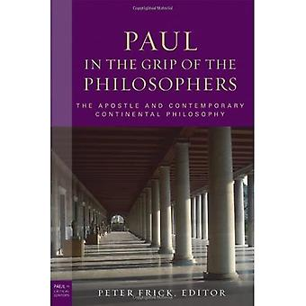 Paul in the Grip of the Philosophers: The Apostle and Contemporary Continental Philosophy (Paul in Critical Context...