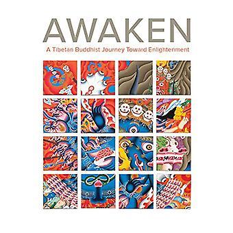 Awaken - A Tibetan Buddhist Journey Toward Enlightenment by John Henry