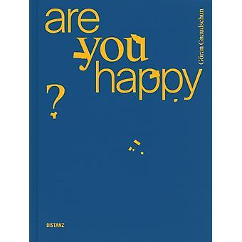 Are You Happy 2019 by By artist Goeran Gnaudschun